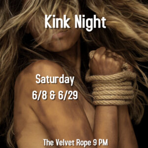 Kink Night Hosted By DungeonMaster Mark @ The Velvet Rope