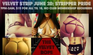 Velvet Strip June 20th: Stripper Pride Edition! Hosted by Nikki Lev @ The Velvet Rope