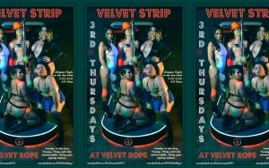 Velvet Strip Hosted by Nikki Lev @ The Velvet Rope