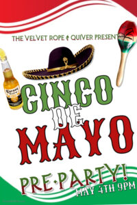 Quiver Presents: Cinco De Mayo Pre-Party @ The Velvet Rope