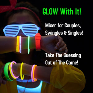 GLOW With It Mixer Event For Couples, Singles & Swingles!