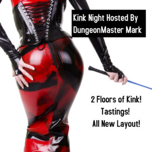Kink Night Hosted By DungeonMaster Mark
