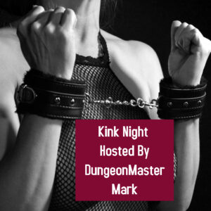 LEAP into KINK NIGHT at The Velvet Rope ~ Hosted by DungeonMaster Mark