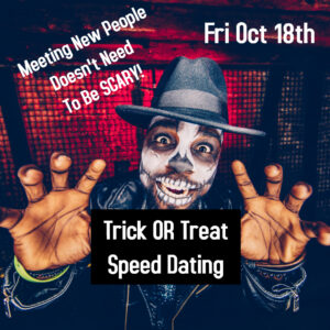 Trick OR Treat Speed Dating!