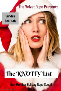 The KNOTTY List: Non-Member Holiday Rope Social @ The Velvet Rope