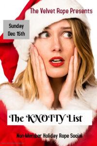 The KNOTTY List: Non-Member Holiday Rope Social @ The Velvet Rope