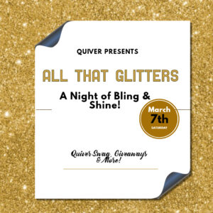 All That Glitters Quiver Night