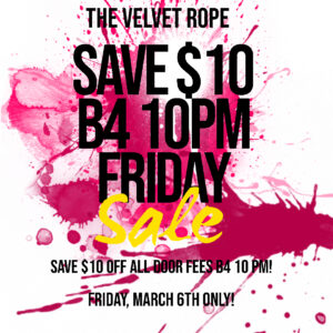 Save $10 Off The Door B4 10 PM TONIGHT!