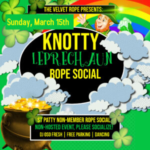 Non-Member Knotty Leprechaun Non-Hosted TVR Rope Social