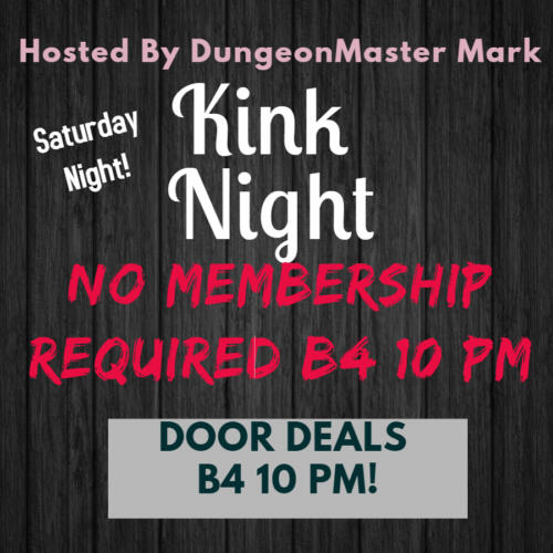 Kink Night! No Membership Required B4 10 PM!