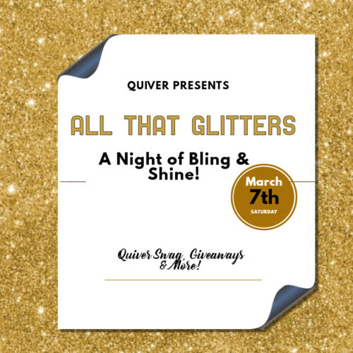All That Glitters Presented By Quiver, Saturday, March 7th