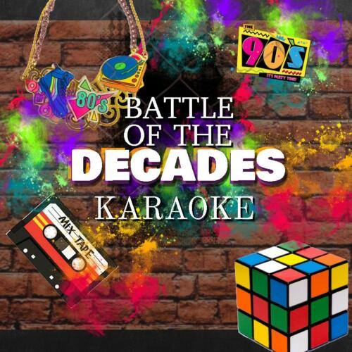 Battle of The Decades Karaoke, Thur Jan 30th
